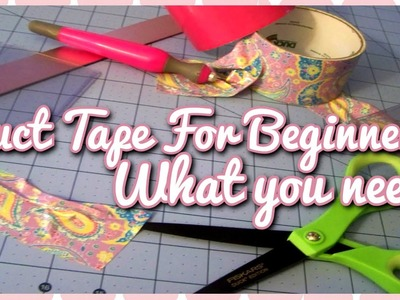 Duct Tape For Beginners:What you need!