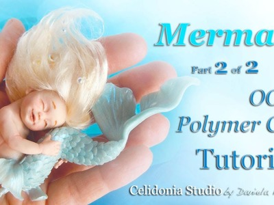 Mermaid OOAK Art Doll - Polymer Clay Tutorial - Part 2 of 2 - Tail and Hair