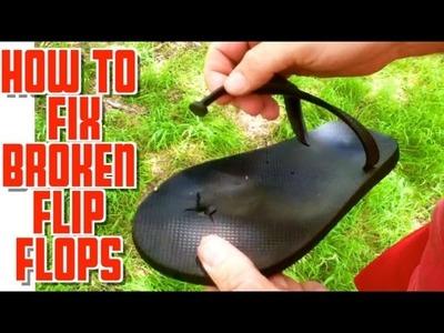 How to Fix Broken Flip Flops!