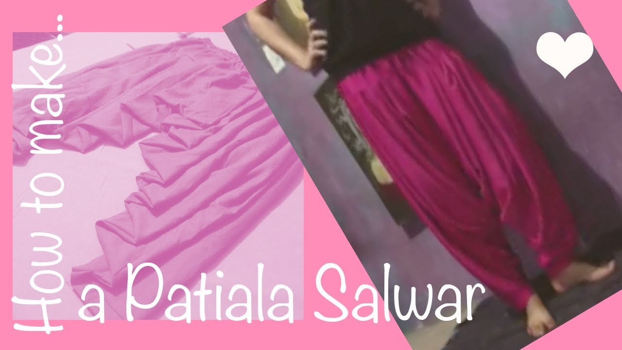 ☁ How to make a perfect patiala salwar ♥