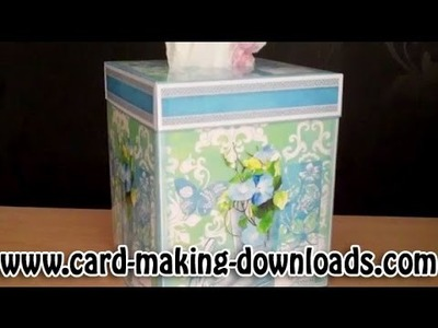 How To Make A Tissue Box Cover www.card-making-downloads.com