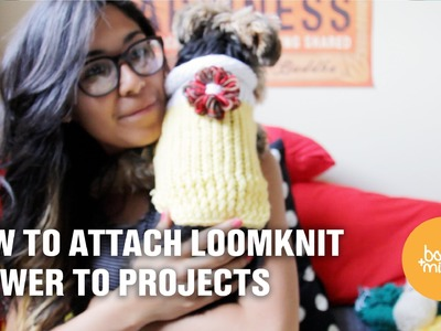 How to Attach Loom-Flower to your project