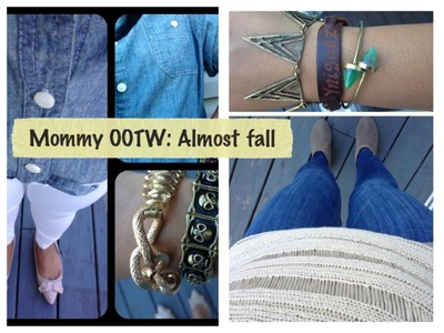 Mommy OOTW (outfits of the week): Almost Fall