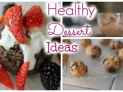 Healthy Dessert Ideas ♡ Quick and Easy