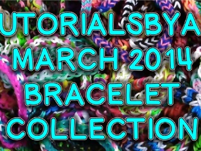 TutorialsByA's March 2014 Rainbow Loom Bracelet Collection