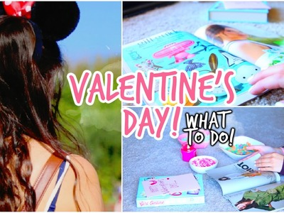 Valentine's Day: Ideas on What to Do !
