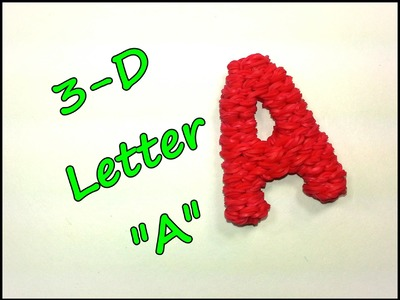 "3-D Letter ""A"" Tutorial by feelinspiffy (Rainbow Loom)"