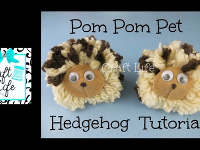 Craft Life ~ DIY Easy Pom Pom Pet Hedgehog Tutorial