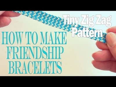 How To Make Friendship Bracelets ♥ Tiny Zig Zag Pattern
