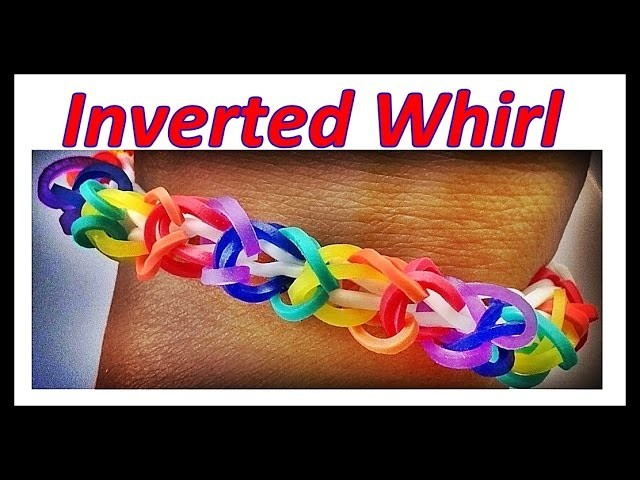 Loom Bands Bracelet: Inverted Whirl - How to make this easy loom bracelet with loom bands
