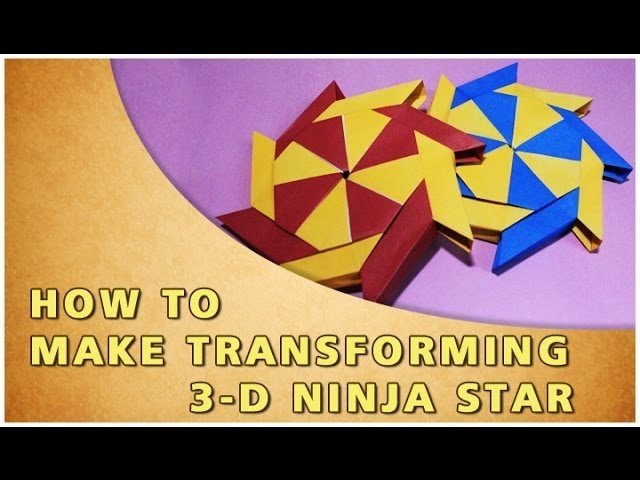 How To Make An Origami Transforming 3 D Ninja Star Traditional