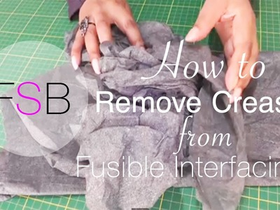 How to Remove Creases from Fusible Interfacing