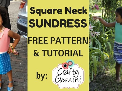 Square Neck Sundress for Girls- FREE Pattern & Tutorial