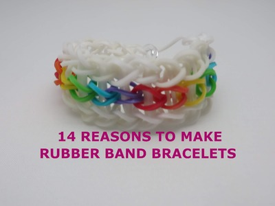 14 Reasons TO MAKE  Rubber Band Bracelets & why Becca is wrong - Rainbow Loom
