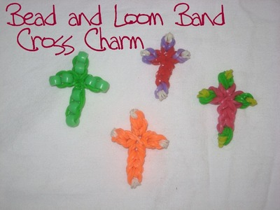 Bead and Loom Band Cross Charm made without the Rainbow Loom