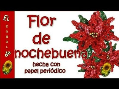 FLOR DE NOCHEBUENA HECHA CON PAPEL PERIODICO  - Poinsettia made with newspaper (with translator)