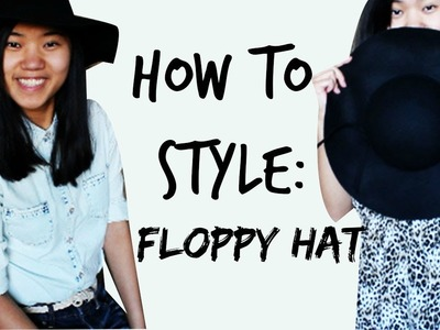 How To Style:Floppy Hat
