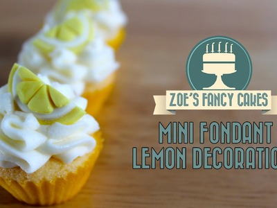 Making mini fondant lemon slices. decorations for mini cupcakes How To Tutorial Zoes Fancy Cakes