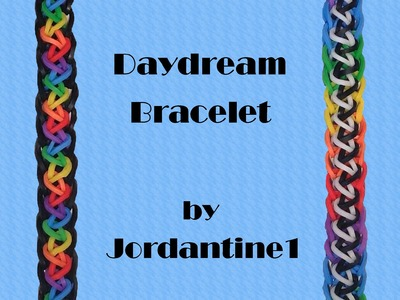 New Daydream Bracelet - Monster Tail or Rainbow Loom - Quick & Easy