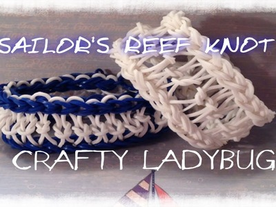 Rainbow Loom SAILOR'S REEF KNOT BRACELET EASY by Crafty Ladybug - Wonder Loom, DIY LOOM