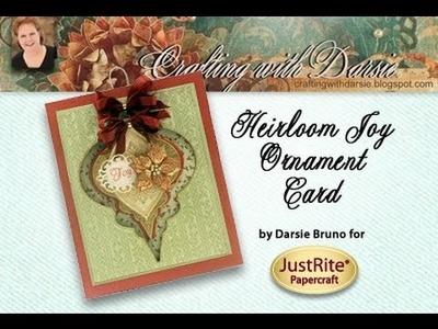 Heirloom Joy Ornament Card by Darsie Bruno for JustRite Papercraft