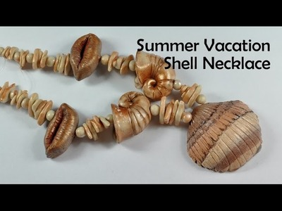 Summer Vacation Shell Necklace - polymer clay TUTORIAL