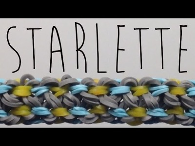 *NEW* Starlette Bracelet Tutorial on the Rainbow Loom
