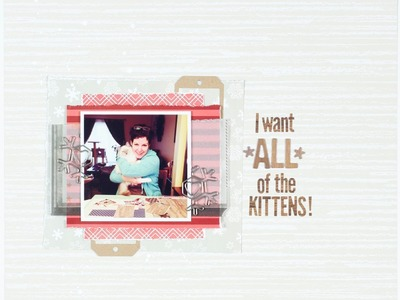Scrapbooking Process I want all of the kittens