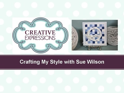 Crafting My Style with Sue Wilson – Bargello Technique for Creative Expressions