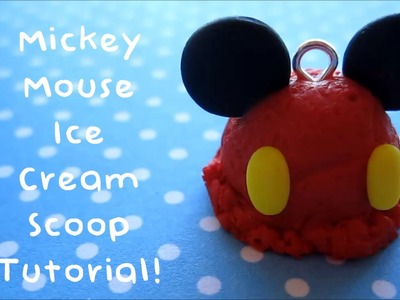 ☆ Mickey Mouse Ice Cream Scoop Polymer Clay Charm Tutorial ☆
