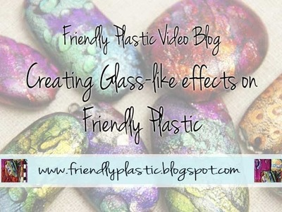 Friendly Plastic Video Blog - How to seal Friendly Plastic and  create a glass-like effect