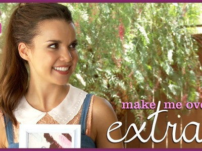 The Ultimate DIY - Make Me Over Extras