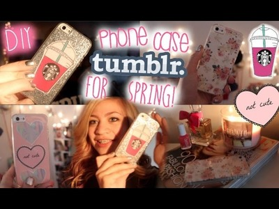 DIY Phone Cases for Spring | Tumblr & Starbucks Inspired!