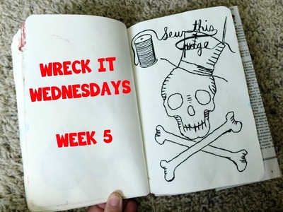WRECK THIS JOURNAL- WRECK IT WEDNESDAYS- WEEK 5