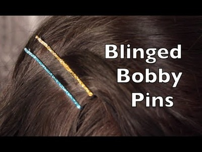 DIY Tutorial On How To Make Hair Clips With Blinged Bobby Pins