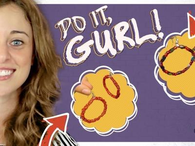 Make Your Own Hoop Earrings - Do It, Gurl