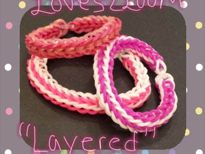"MY New Reversible "" Layered & Flat Layered"" Rainbow Loom Bracelet. How To Tutorial"