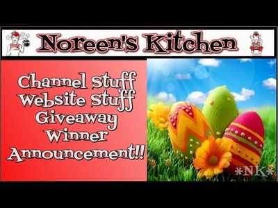 Noreen's Kitchen Channel.Website Update and Giveaway Winner!