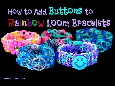 How to Add a Buttons to Rainbow Loom Bracelets