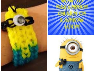 How To Make: Minion Charm On Rainbow Loom