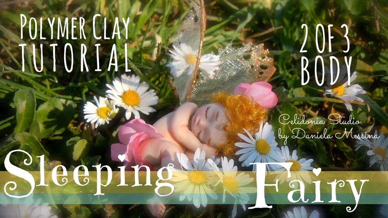 Sleeping Fairy - Polymer Clay Tutorial - Part 2 of 3 - Body