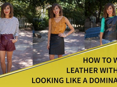 Ask Jessie: How to Wear Leather Without Looking Like a Dominatrix