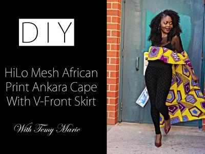 DIY & OOTD HiLo Cape Mesh African Print Ankara Top with skirt (giveaway)