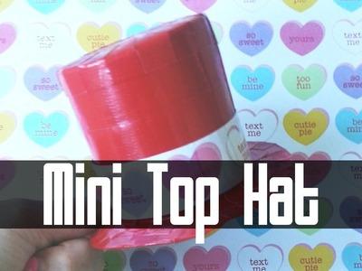 Duct Tape Mini Top Hat Tutorial
