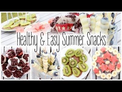 Healthy & Easy Summer Snacks! ☼