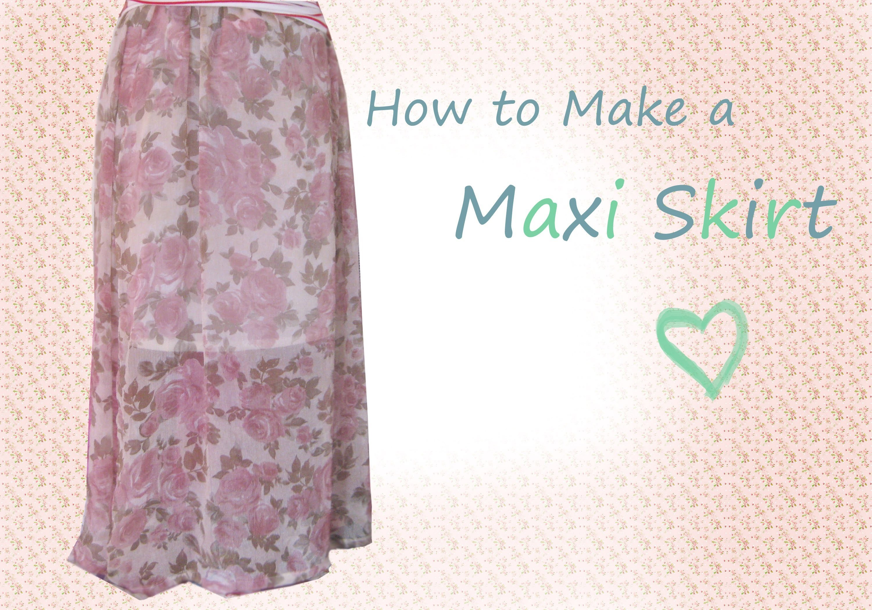 ✿ How to make a Simple Maxi Skirt ✿