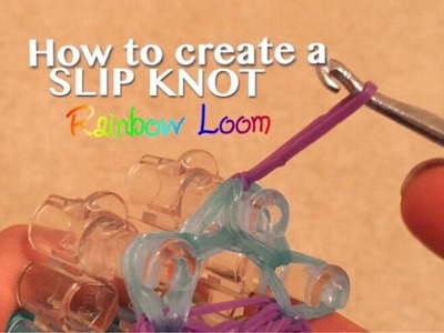 How to Make a Slip Knot Rainbow Loom