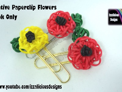 Rainbow Loom Decorative Paperclip.Bookmark Flower - Loom-less-.Hook Only