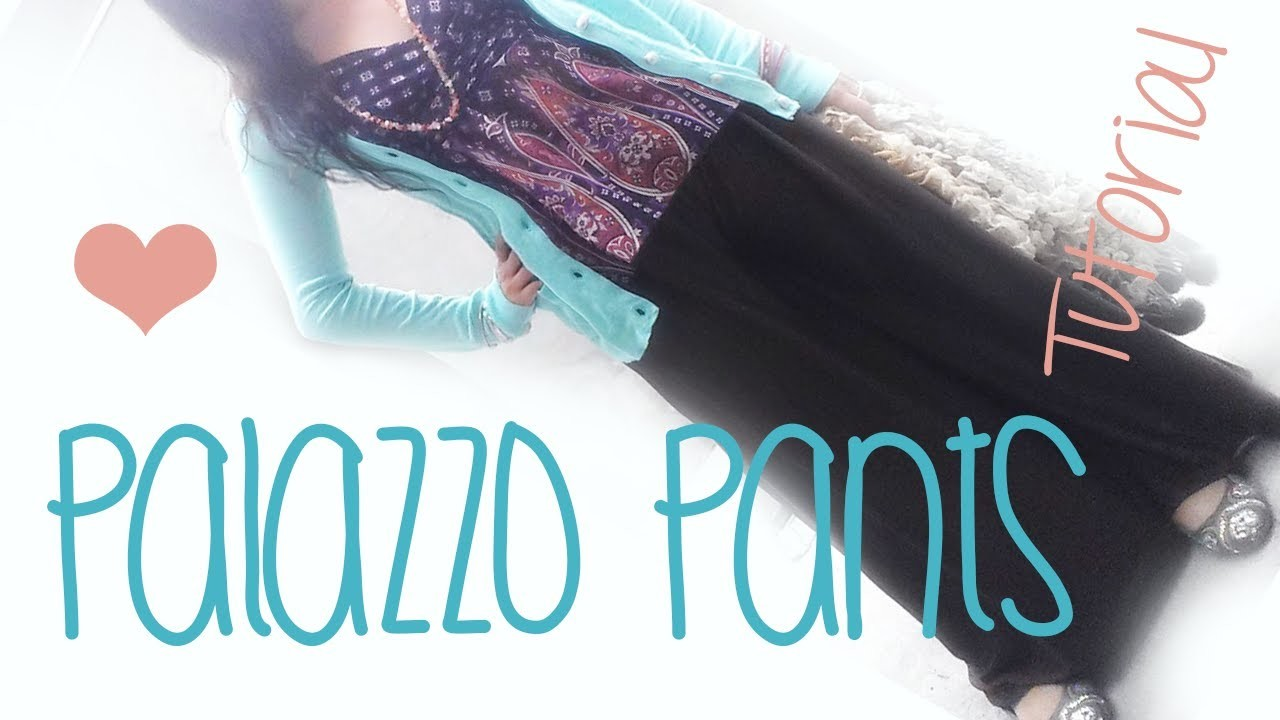 ♥ How to make a sharrara or palazzo pants.  ☁Super easy !!
