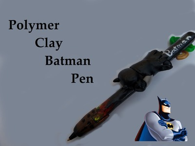 Polymer clay Batman Pen Tutorial DC - with riddlers hat and cane